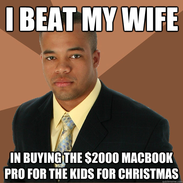 I beat my wife in buying the $2000 Macbook Pro for the kids for christmas - I beat my wife in buying the $2000 Macbook Pro for the kids for christmas  Successful Black Man