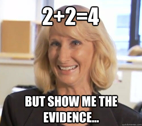 2+2=4 But show me the evidence...