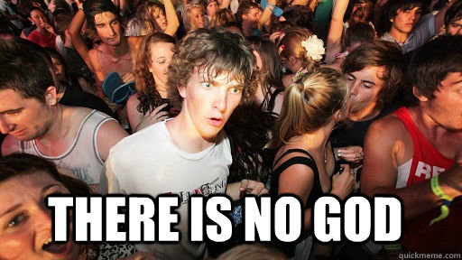 There is no god   - There is no god    Sudden Clarity Clarence
