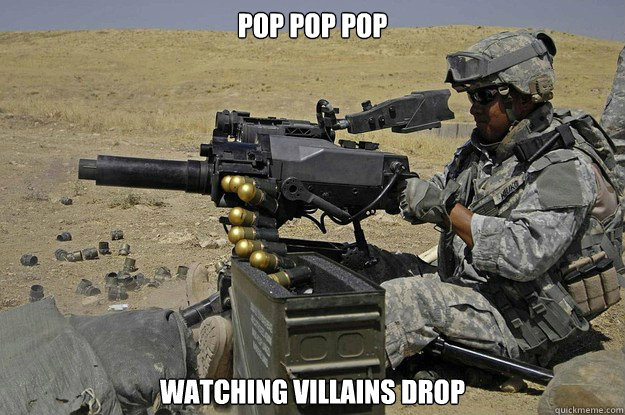 POP POP POP Watching villains drop