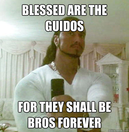 blessed are the guidos for they shall be bros forever - blessed are the guidos for they shall be bros forever  Guido Jesus