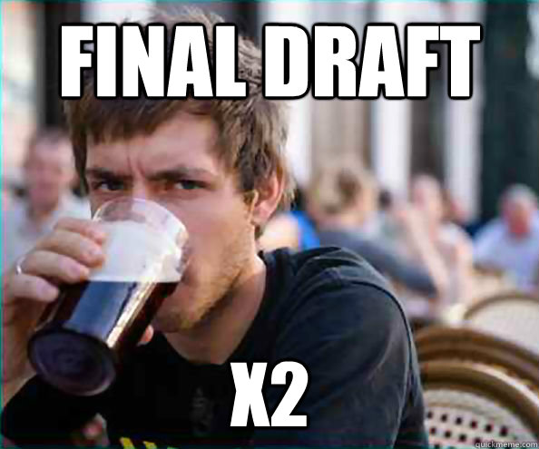 Final Draft X2 - Final Draft X2  Lazy College Senior