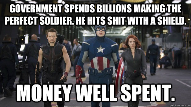government spends billions making the perfect soldier. he hits shit with a shield. money well spent.