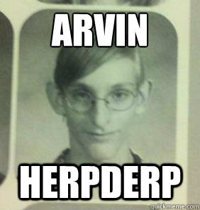 arvin herpderp  creepy gamer guy
