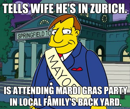 Tells wife he's in Zurich. Is attending Mardi Gras party in local family's back yard.