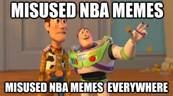 misused nba memes  misused nba memes  everywhere - misused nba memes  misused nba memes  everywhere  Buzz Glitter