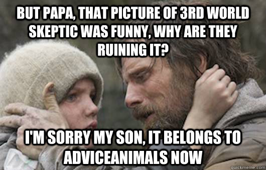 But Papa That Picture World Skeptic Was Funny Why Are They