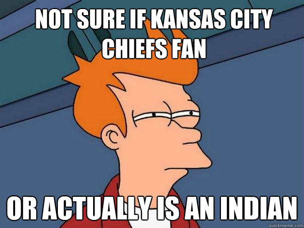 Kansas City Chiefs Funny Pictures Not Sure if Kansas City Chiefs