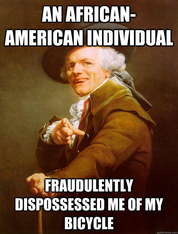 An African-American individual fraudulently dispossessed me of my bicycle  Joseph Ducreux