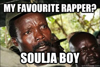 my favourite rapper? Soulja Boy