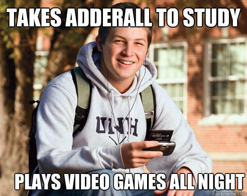 takes adderall to study plays video games all night