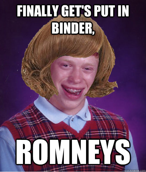 Finally get's put in binder, Romneys - Finally get's put in binder, Romneys  Bad Luck Briana