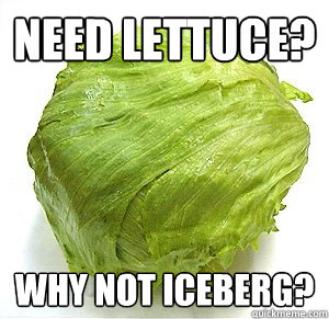 Need Lettuce? Why not Iceberg? - Need Lettuce? Why not Iceberg?  Misc