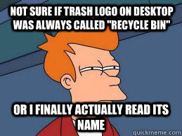 not sure if trash logo on desktop was always called
