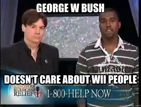 George W Bush doesn't care about Wii people