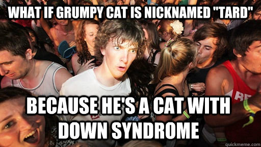 What if grumpy cat is nicknamed