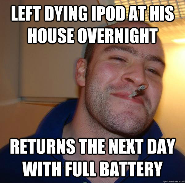 Left dying ipod at his house overnight  returns the next day with full battery - Left dying ipod at his house overnight  returns the next day with full battery  Misc