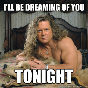 Ill Be Dreaming Of You Tonight Tony Little Dream Quickmeme