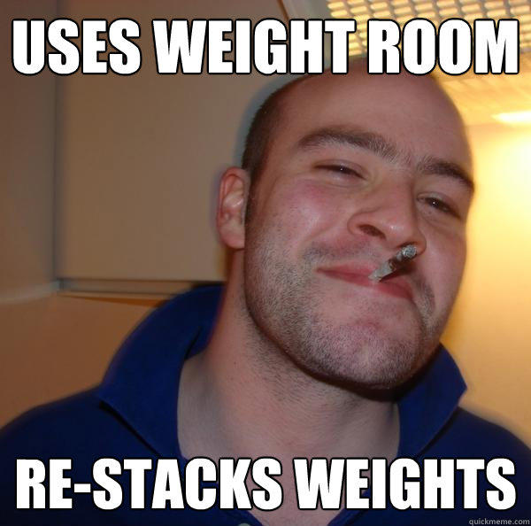 USes weight room re-stacks weights - USes weight room re-stacks weights  Good Guy Greg