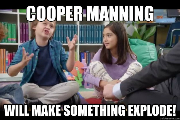 Cooper Manning will make something explode!  Little Bit of Damage Kid