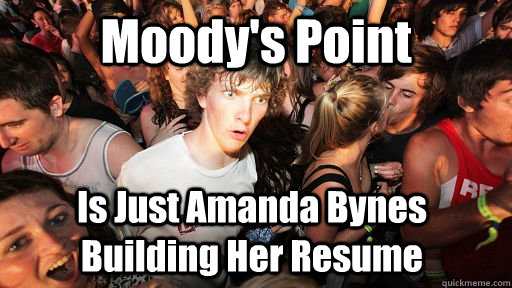 Moody's Point Is Just Amanda Bynes Building Her Resume - Moody's Point Is Just Amanda Bynes Building Her Resume  Sudden Clarity Clarence