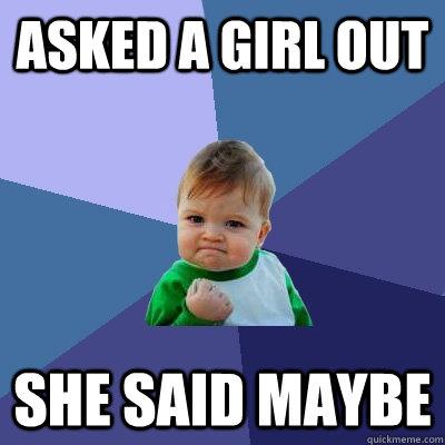 she said maybe