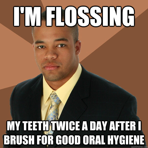 i'm flossing my teeth twice a day after i brush for good oral hygiene - i'm flossing my teeth twice a day after i brush for good oral hygiene  Successful Black Man