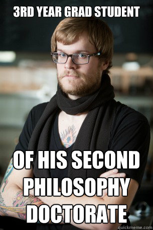 3rd year grad student of his second philosophy doctorate - 3rd year grad student of his second philosophy doctorate  Hipster Barista
