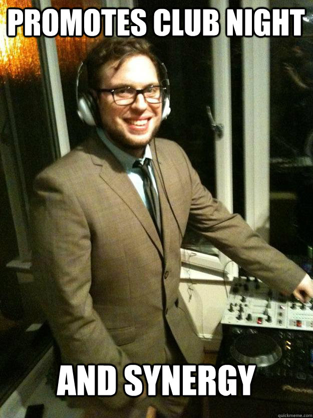 promotes club night and synergy  Corporate DJ