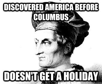 Discovered America before Columbus doesn't get a holiday