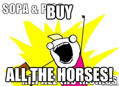 BUY ALL the horses!  Kill ALL the memes