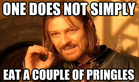 One does not simply  Eat a couple of pringles - One does not simply  Eat a couple of pringles  Boromir