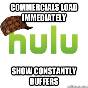 Commercials Load Immediately  Show Constantly Buffers