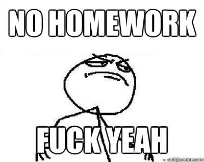 no homework 9gag