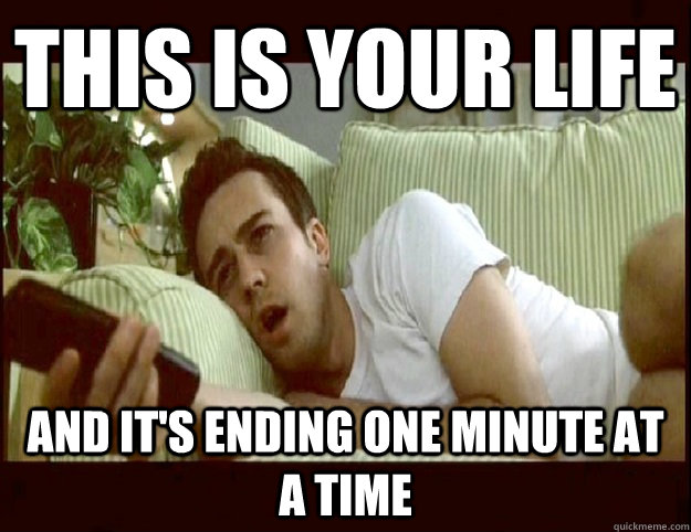 Image result for tyler durden one minute at a time