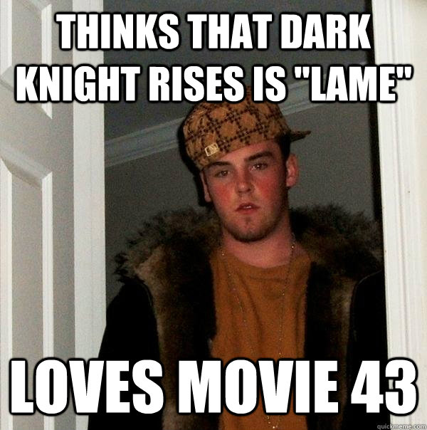 Thinks that Dark Knight rises is