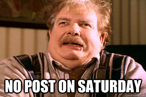No post on saturday -  No post on saturday  No post on sundays