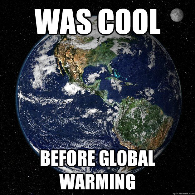 Was cool Before global warming