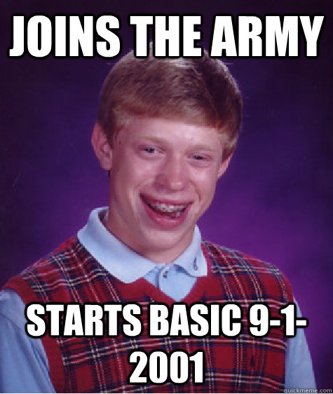 Joins the Army Starts Basic 9-1-2001 - Joins the Army Starts Basic 9-1-2001  Badluckbrian