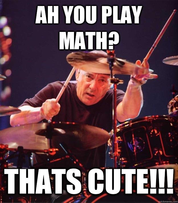 Ah you play math? Thats cute!!!
