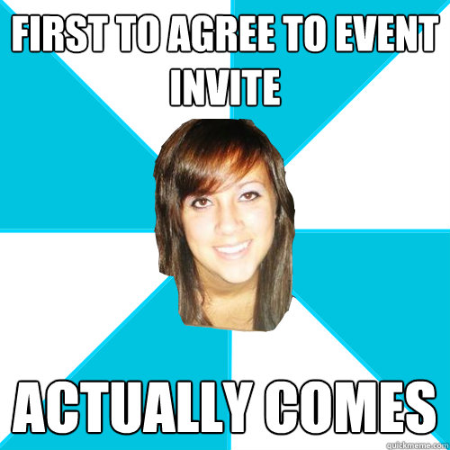 first to agree to event invite actually comes
