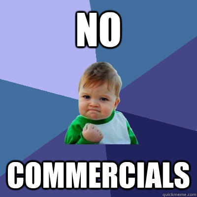 No Commercials  - No Commercials   Success Kid