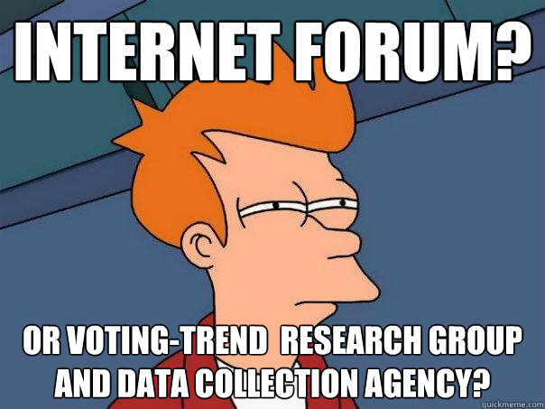 Internet forum? or voting-trend  research group and data collection agency? - Internet forum? or voting-trend  research group and data collection agency?  Futurama Fry