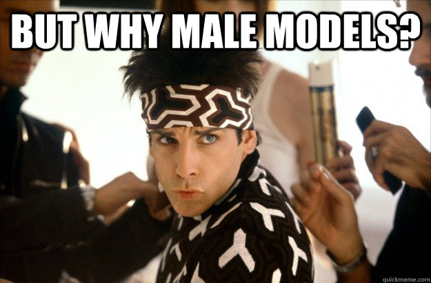 but why male models?