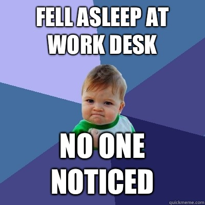 Fell Asleep At Work Desk No One Noticed