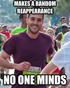 Makes a random reappearance No one minds - Makes a random reappearance No one minds  Ridiculously photogenic guy