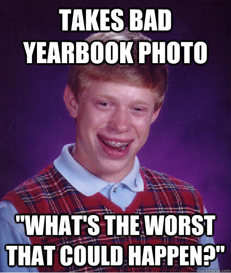 takes bad yearbook photo