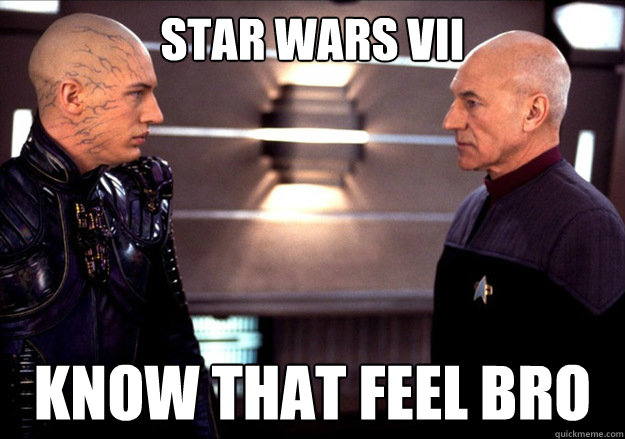 Star Wars VII Know that feel bro - Star Wars VII Know that feel bro  Misc