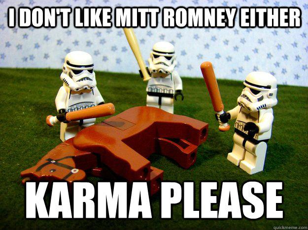 I don't like mitt Romney either  karma please - I don't like mitt Romney either  karma please  Misc