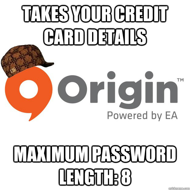Takes your credit card details Maximum password length: 8